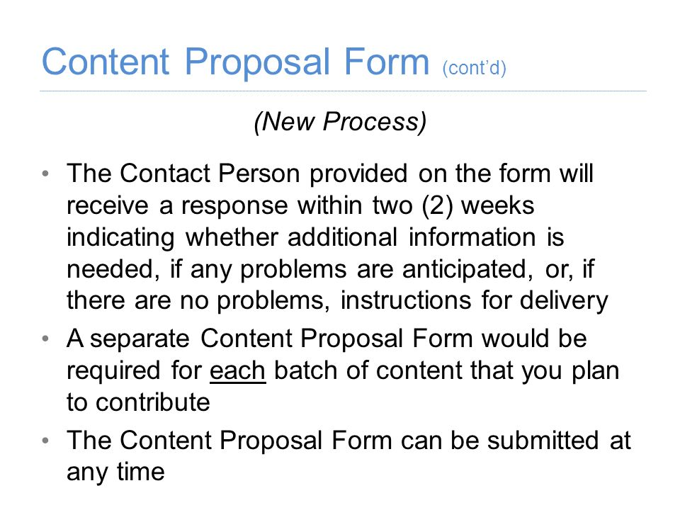 (New Process) The Contact Person provided on the form will receive a response within two (2) weeks indicating whether additional information is needed