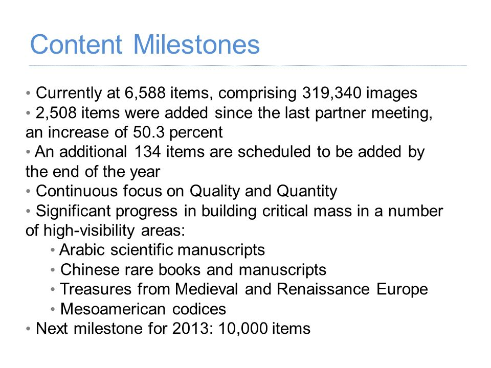 Currently at 6,588 items, comprising 319,340 images 2,508 items were added since the last partner meeting, an increase of 50.3 percent An additional 1