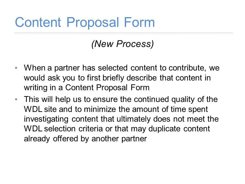 (New Process) When a partner has selected content to contribute, we would ask you to first briefly describe that content in writing in a Content Propo