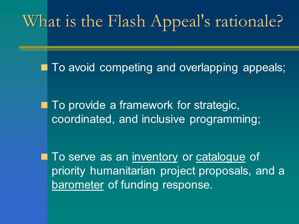 What is the Flash Appeal's rationale? To avoid competing and overlapping appeals; To provide a framework for strategic, coordinated, and inclusive pro
