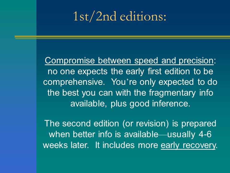 1st/2nd editions: Compromise between speed and precision: no one expects the early first edition to be comprehensive. You re only expected to do the b