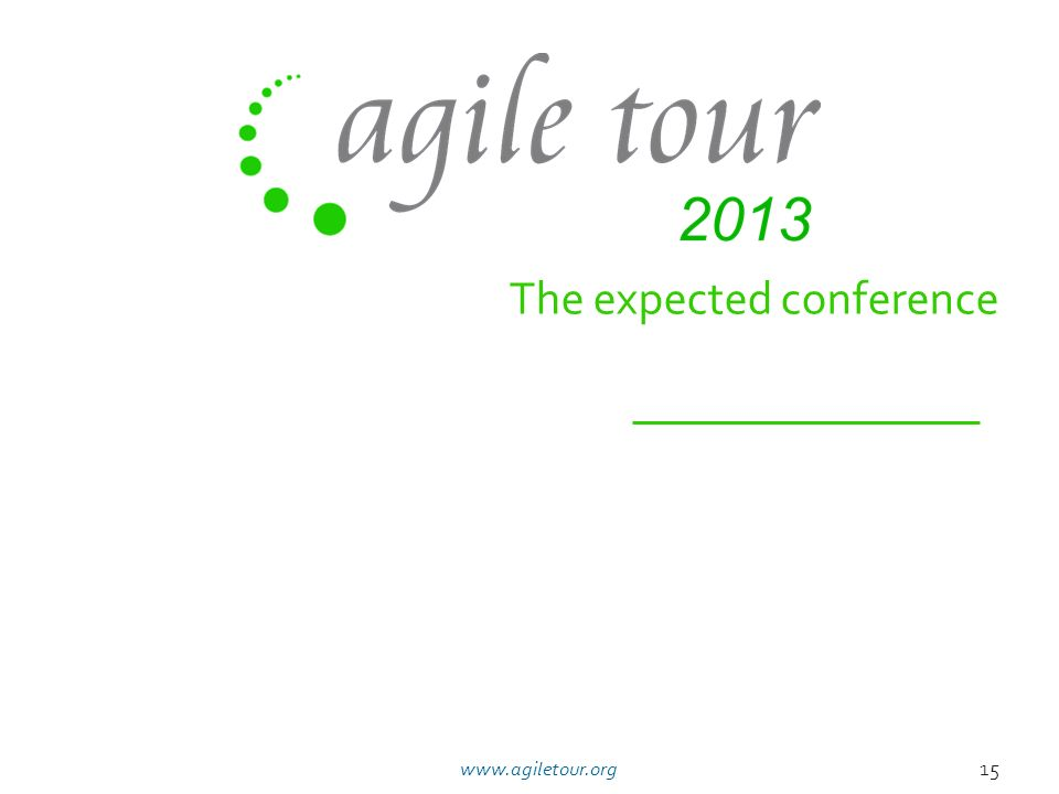 The expected conference 15www.agiletour.org