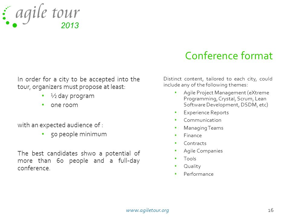 Conference format In order for a city to be accepted into the tour, organizers must propose at least: ½ day program one room with an expected audience