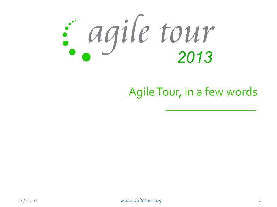 Agile Tour, in a few words 05/11/103www.agiletour.org