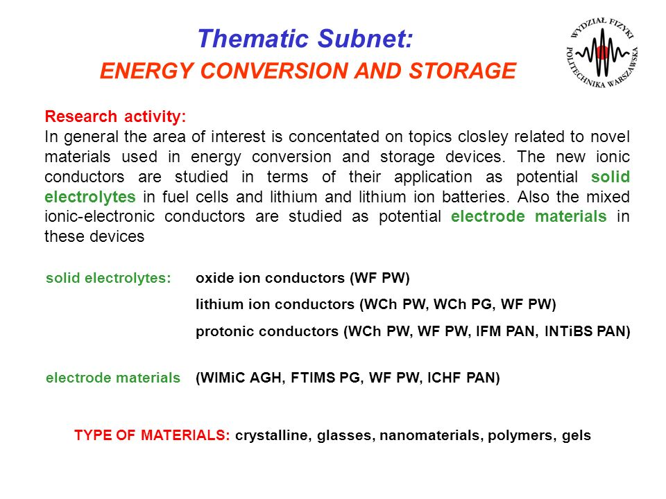 Thematic Subnet: ENERGY CONVERSION AND STORAGE Research activity: In general the area of interest is concentated on topics closley related to novel ma