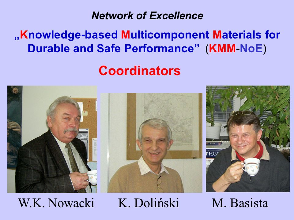 Network of Excellence Knowledge-based Multicomponent Materials for Durable and Safe Performance (KMM-NoE) W.K.