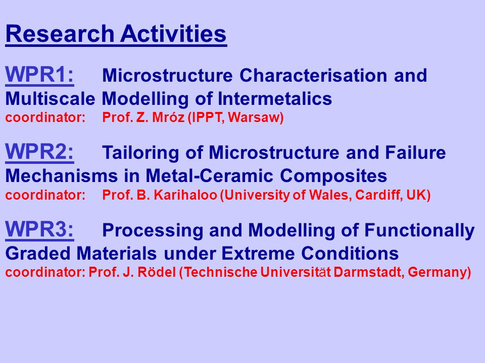 Research Activities WPR1: Microstructure Characterisation and Multiscale Modelling of Intermetalics coordinator:Prof.
