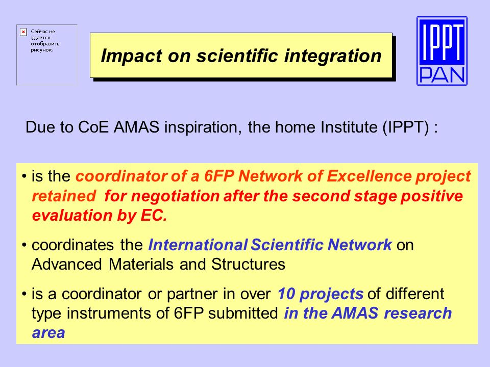 Impact on scientific integration is the coordinator of a 6FP Network of Excellence project retained for negotiation after the second stage positive evaluation by EC.