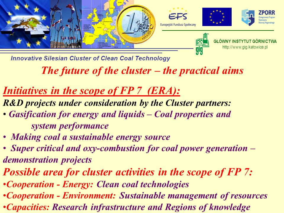 Initiatives in the scope of FP 7 (ERA): R&D projects under consideration by the Cluster partners: Gasification for energy and liquids – Coal propertie