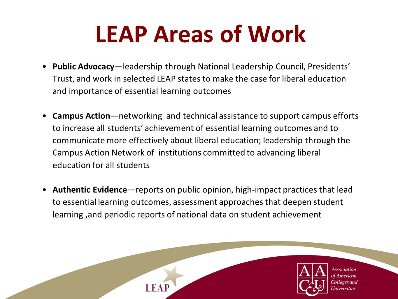 LEAP Areas of Work Public Advocacyleadership through National Leadership Council, Presidents Trust, and work in selected LEAP states to make the case