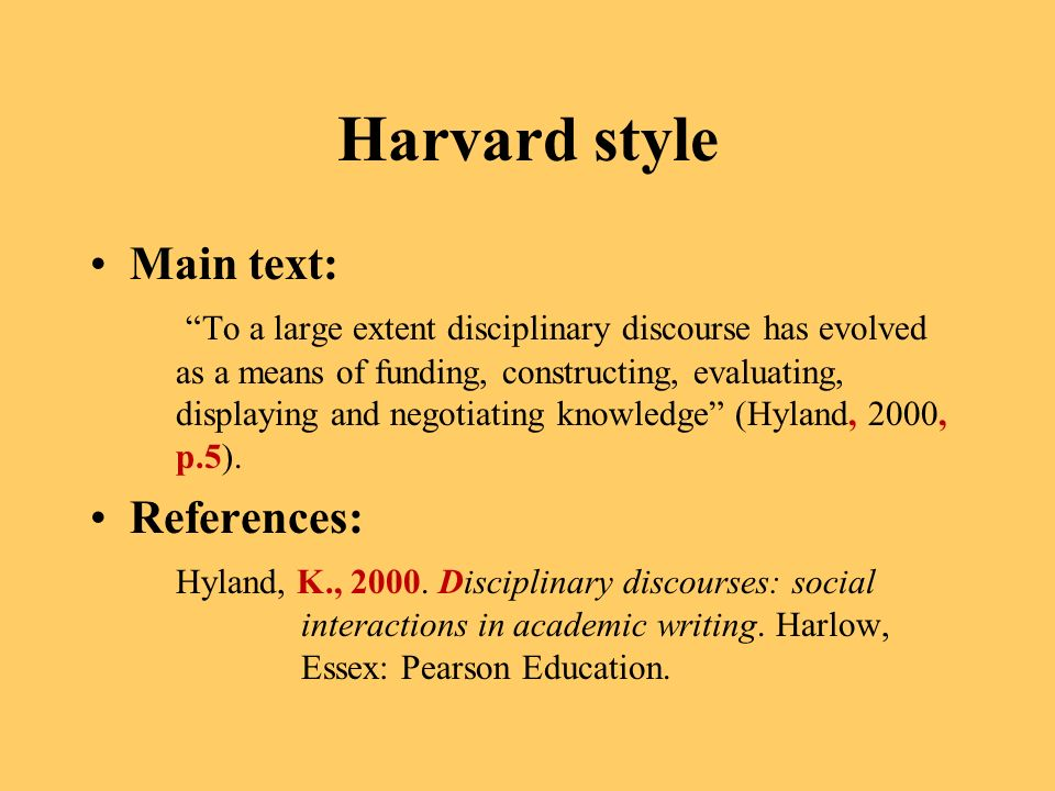 Harvard style Main text: To a large extent disciplinary discourse has evolved as a means of funding, constructing, evaluating, displaying and negotiat