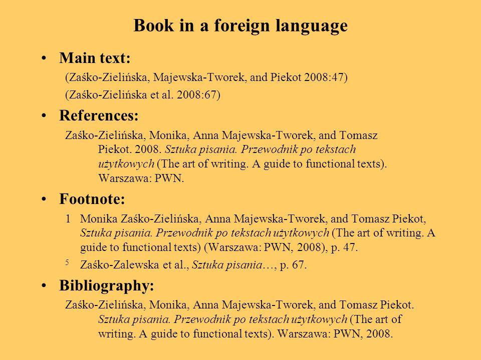 Book in a foreign language Main text: (Zaśko-Zielińska, Majewska-Tworek, and Piekot 2008:47) (Zaśko-Zielińska et al.