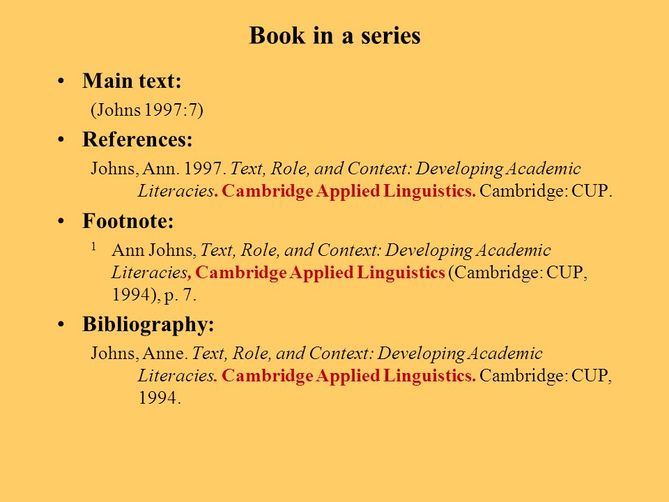 Book in a series Main text: (Johns 1997:7) References: Johns, Ann.