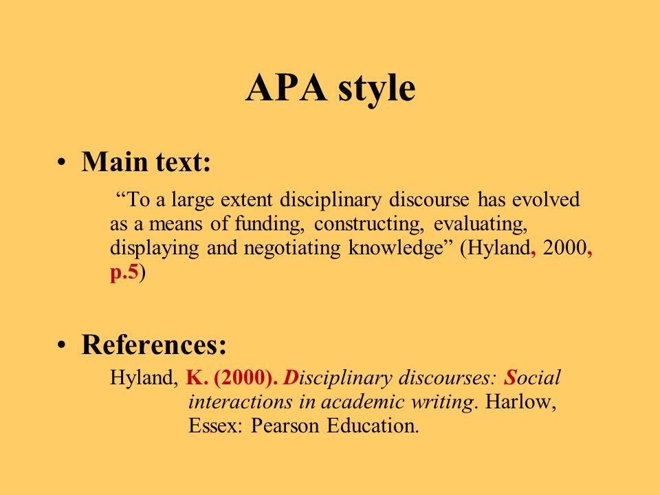 APA style Main text: To a large extent disciplinary discourse has evolved as a means of funding, constructing, evaluating, displaying and negotiating