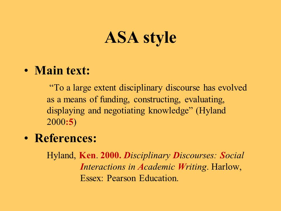 ASA style Main text: To a large extent disciplinary discourse has evolved as a means of funding, constructing, evaluating, displaying and negotiating