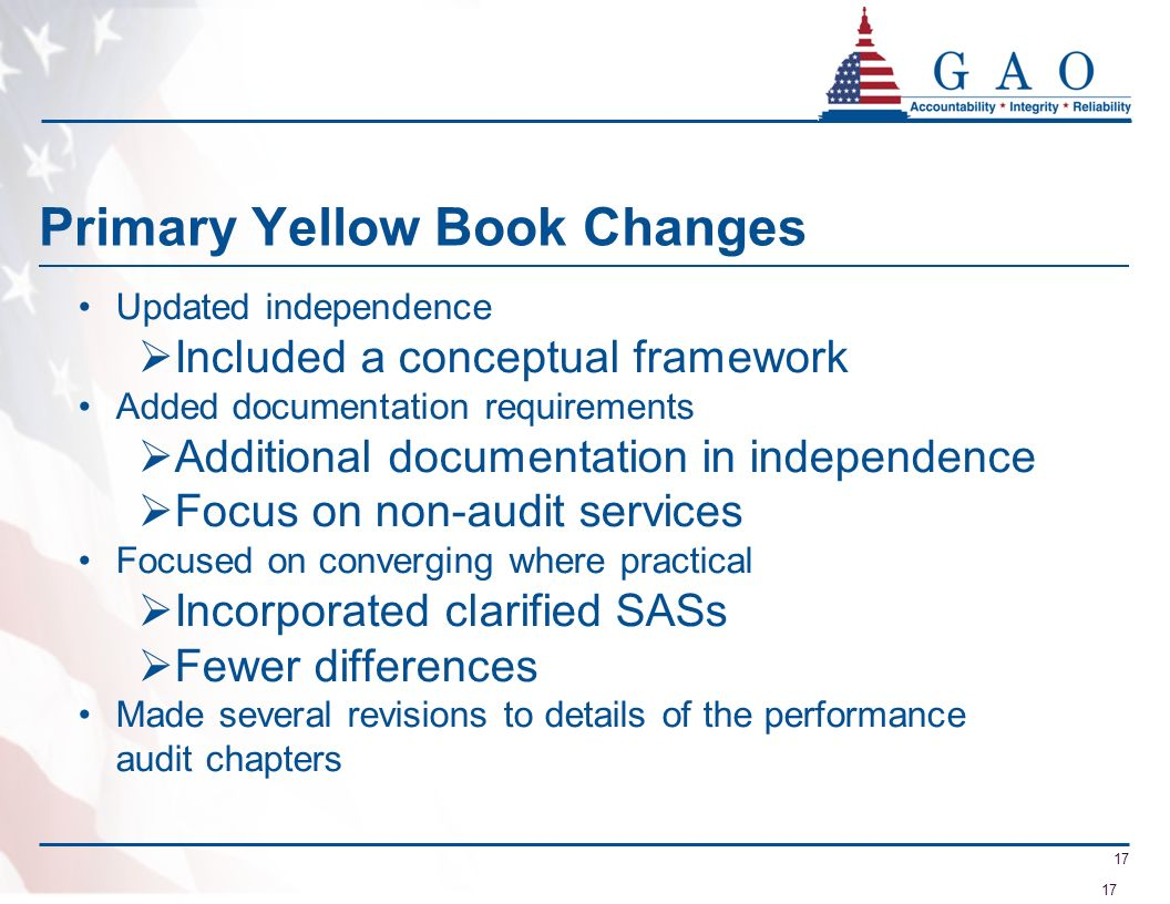 17 Primary Yellow Book Changes Updated independence Included a conceptual framework Added documentation requirements Additional documentation in indep
