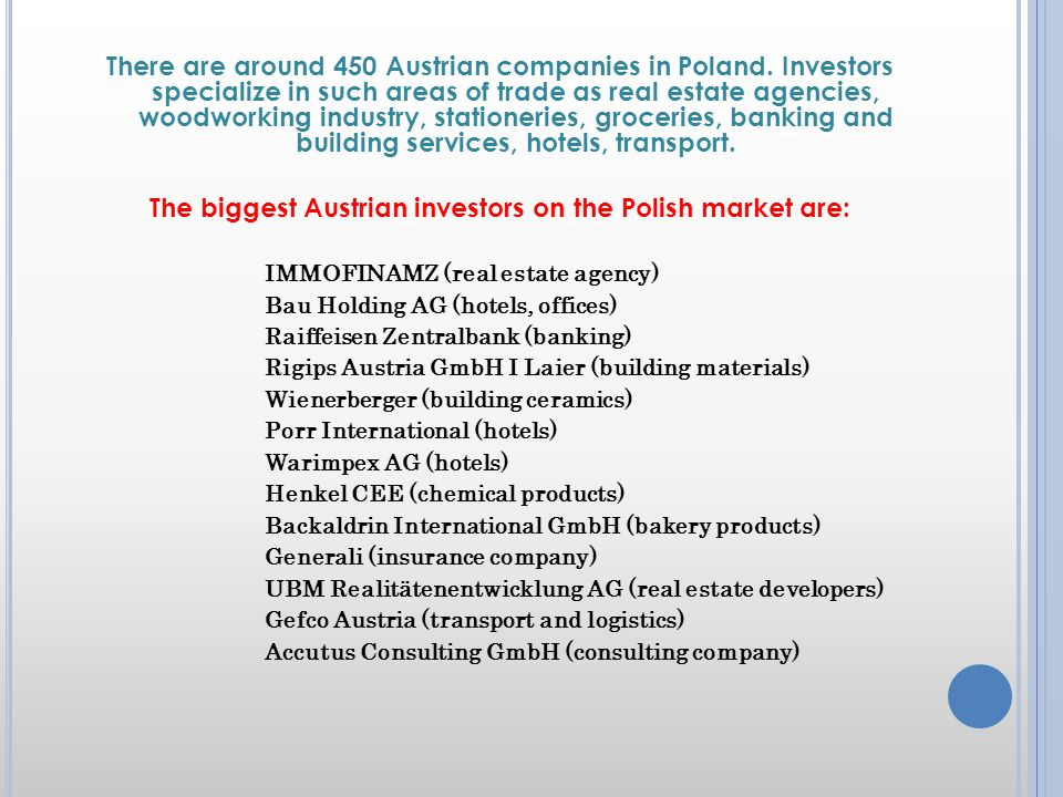 According to the National Bank of Poland there are around 20 Polish investors owning shares in Austrian companies.
