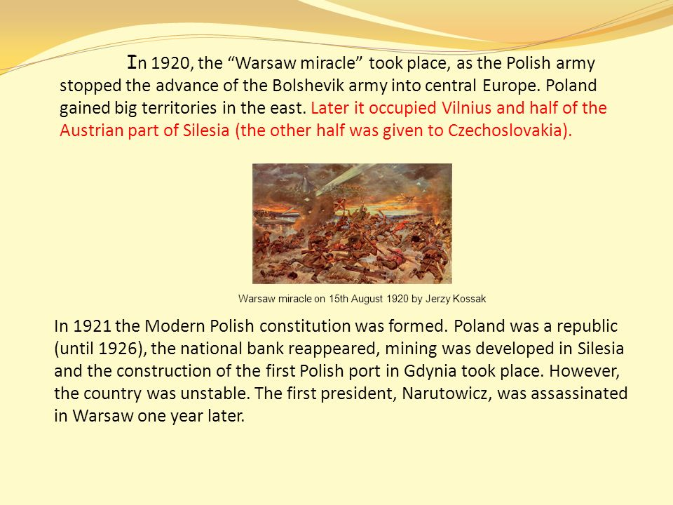 I n 1920, the Warsaw miracle took place, as the Polish army stopped the advance of the Bolshevik army into central Europe.