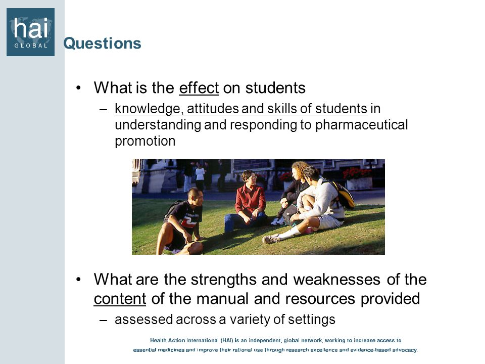 Questions What is the effect on students –knowledge, attitudes and skills of students in understanding and responding to pharmaceutical promotion What