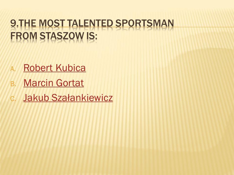 A. Robert Kubica Robert Kubica B. Marcin Gortat Marcin Gortat C. Jakub Szałankiewicz Jakub Szałankiewicz