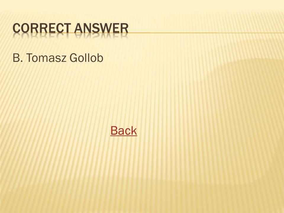 B. Tomasz Gollob Back