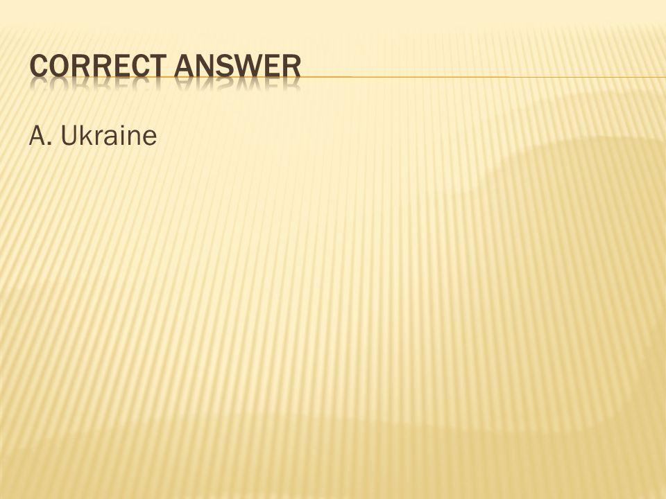 A. Ukraine
