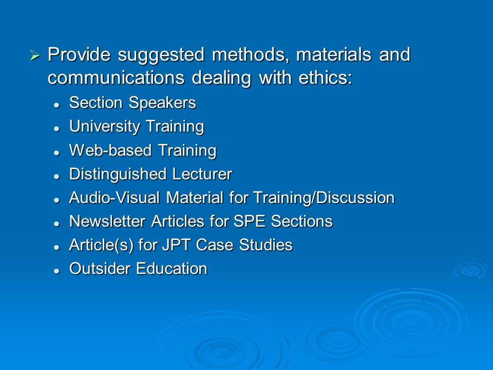 Provide suggested methods, materials and communications dealing with ethics: Provide suggested methods, materials and communications dealing with ethi