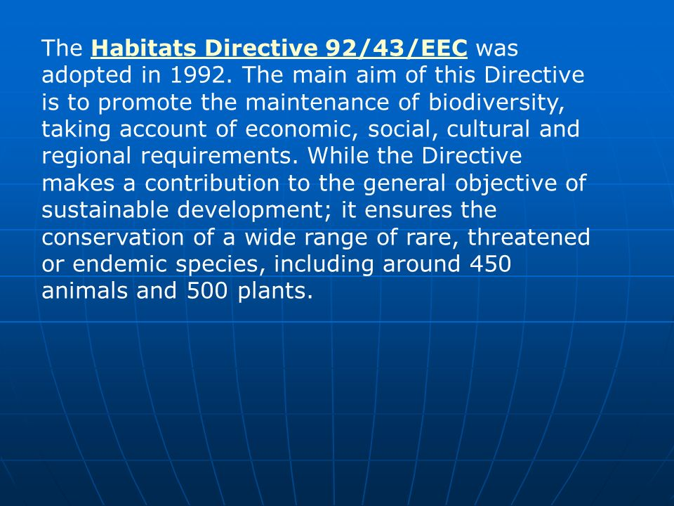 The Habitats Directive 92/43/EEC was adopted in 1992.