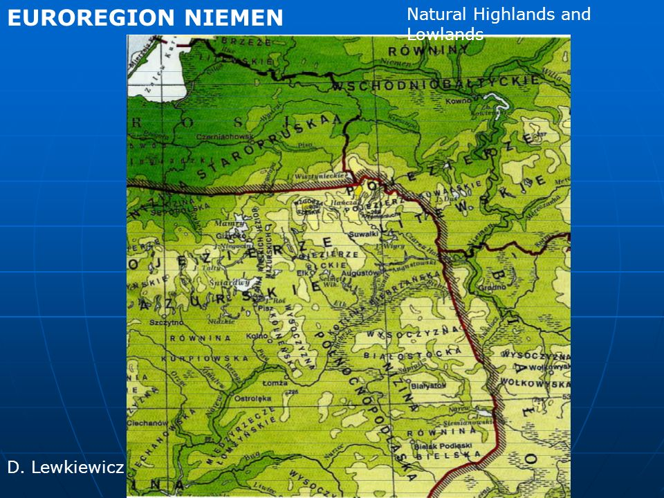 EUROREGION NIEMEN D. Lewkiewicz Natural Highlands and Lowlands