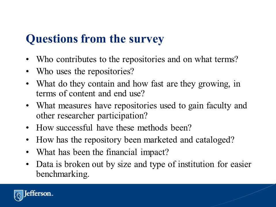 Questions from the survey Who contributes to the repositories and on what terms? Who uses the repositories? What do they contain and how fast are they