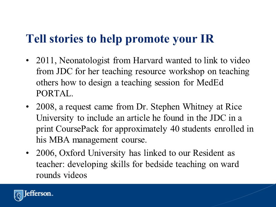 Tell stories to help promote your IR 2011, Neonatologist from Harvard wanted to link to video from JDC for her teaching resource workshop on teaching