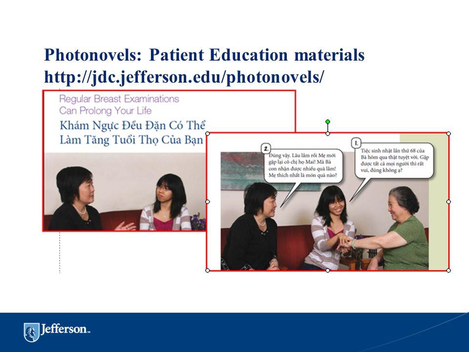 Photonovels: Patient Education materials http://jdc.jefferson.edu/photonovels/