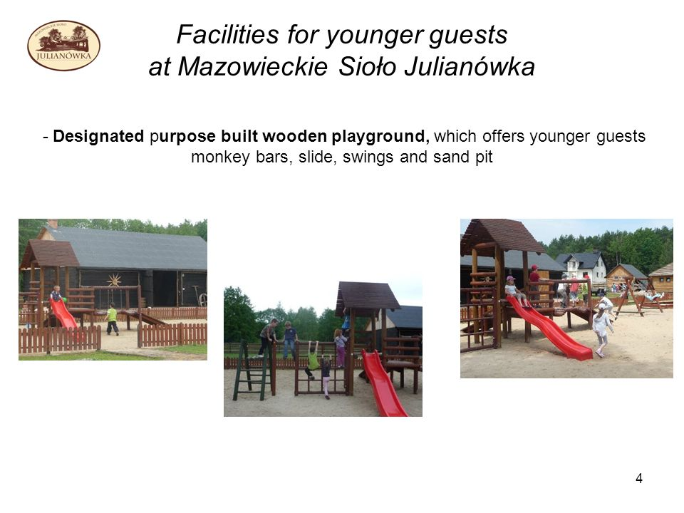 4 Facilities for younger guests at Mazowieckie Sioło Julianówka - Designated purpose built wooden playground, which offers younger guests monkey bars, slide, swings and sand pit