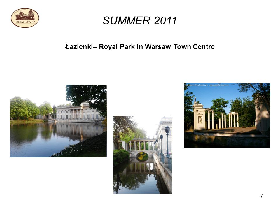 7 SUMMER 2011 Łazienki– Royal Park in Warsaw Town Centre