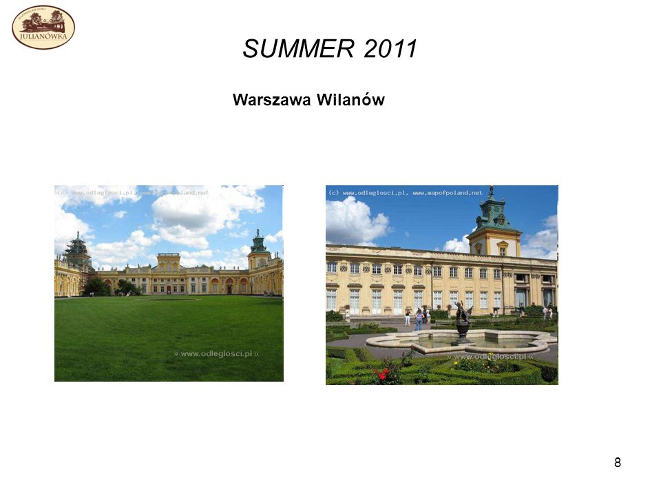 8 SUMMER 2011 Warszawa Wilanów