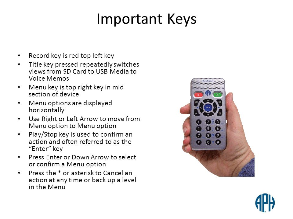 Important Keys Record key is red top left key Title key pressed repeatedly switches views from SD Card to USB Media to Voice Memos Menu key is top rig