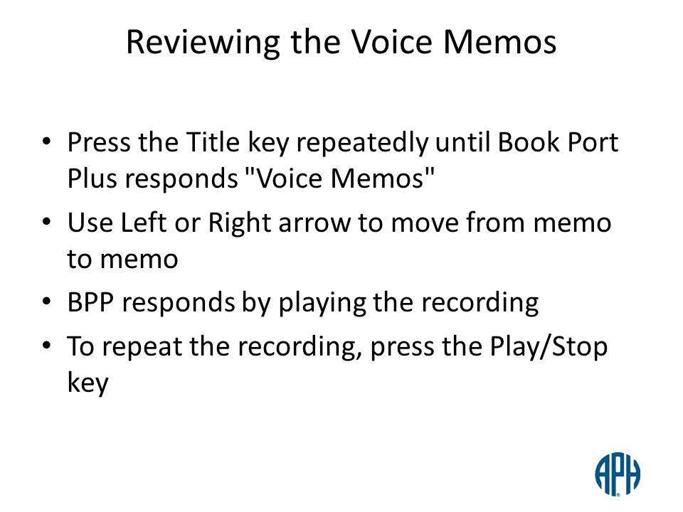 Reviewing the Voice Memos Press the Title key repeatedly until Book Port Plus responds