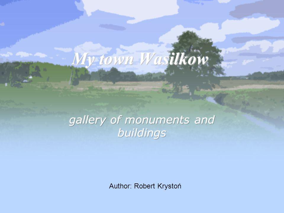 My town Wasilkow Author: Robert Krystoń