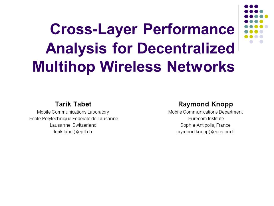 Motivation/Goal Rapidly-deployable small-scale multihop wireless networks (e.g.