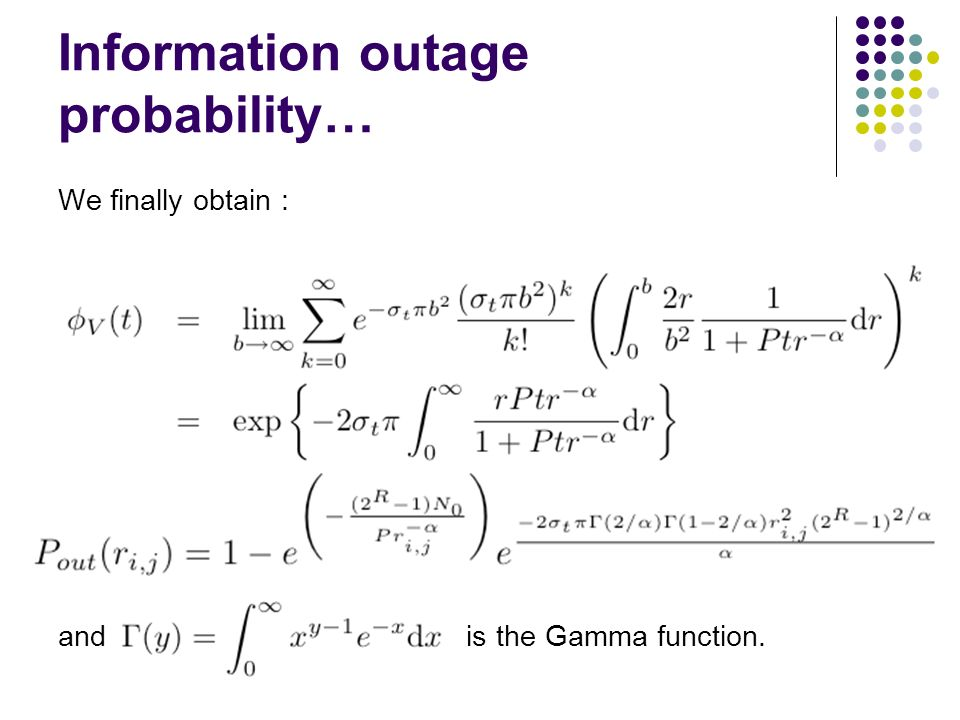 Information outage probability… We finally obtain : and is the Gamma function.