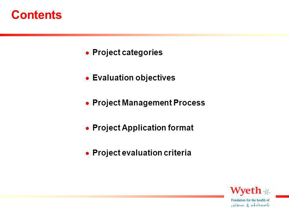 Contents Project categories Evaluation objectives Project Management Process Project Application format Project evaluation criteria