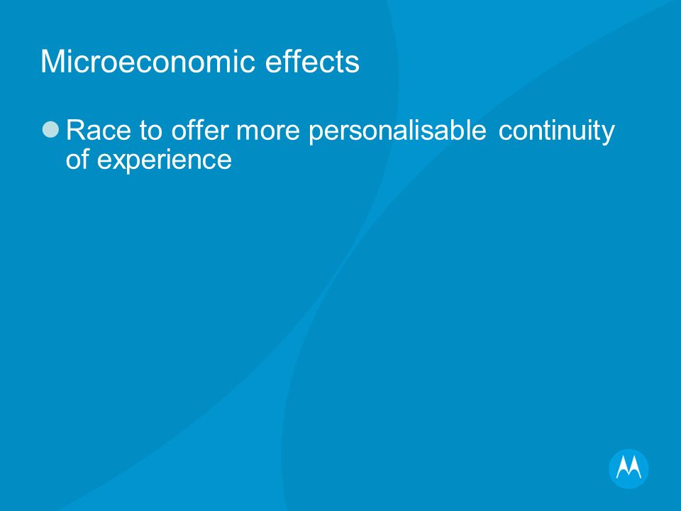 Microeconomic effects Race to offer more personalisable continuity of experience