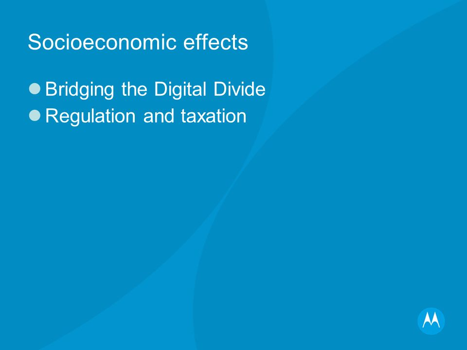 Socioeconomic effects Bridging the Digital Divide Regulation and taxation