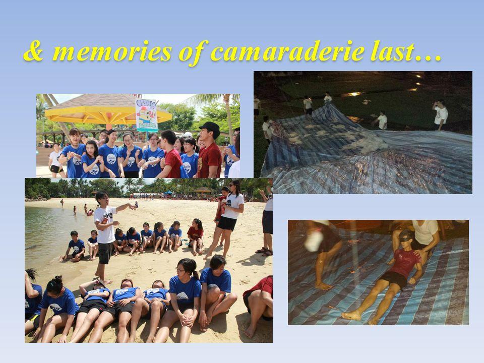 & memories of camaraderie last…