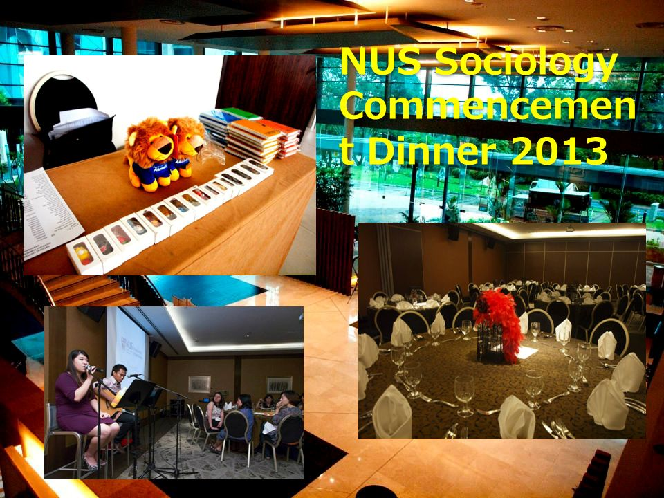NUS Sociology Commencemen t Dinner 2013