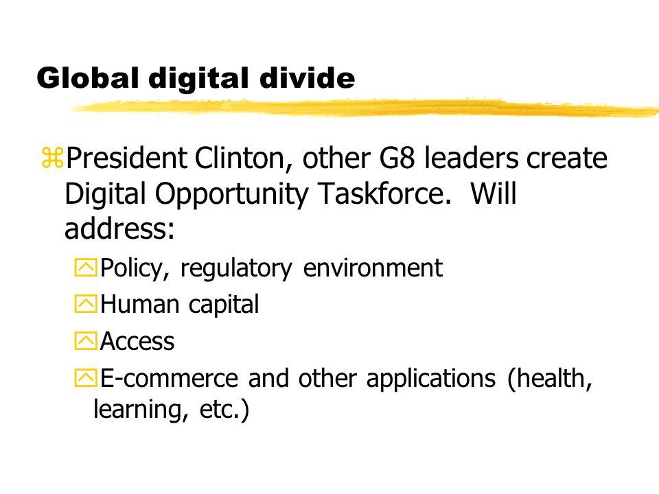 Global digital divide zPresident Clinton, other G8 leaders create Digital Opportunity Taskforce.