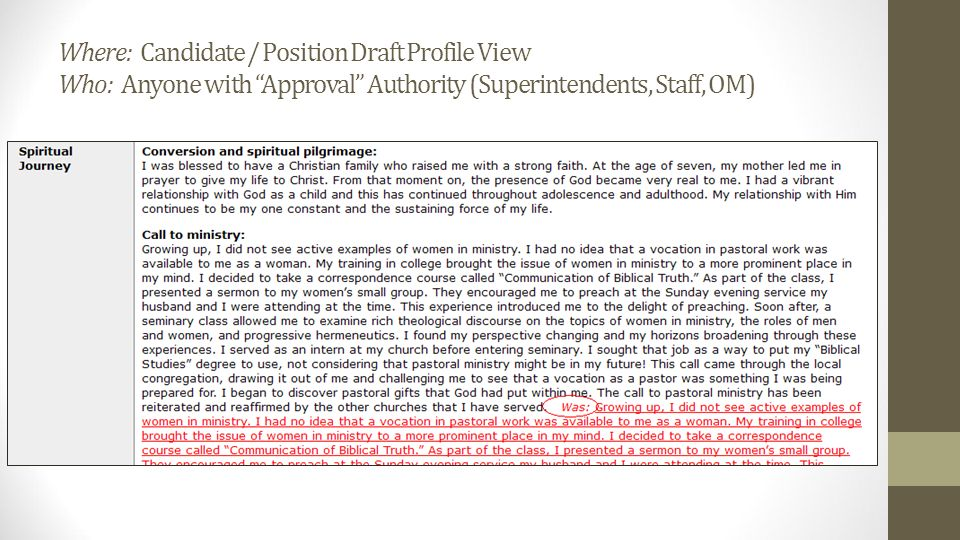 Where: Candidate / Position Draft Profile View Who: Anyone with Approval Authority (Superintendents, Staff, OM)
