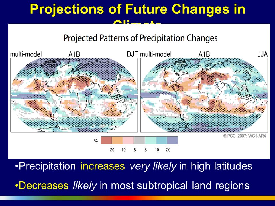 Projections of Future Changes in Climate Projected warming expected to be greatest over land and at most high northern latitudes and least over the So