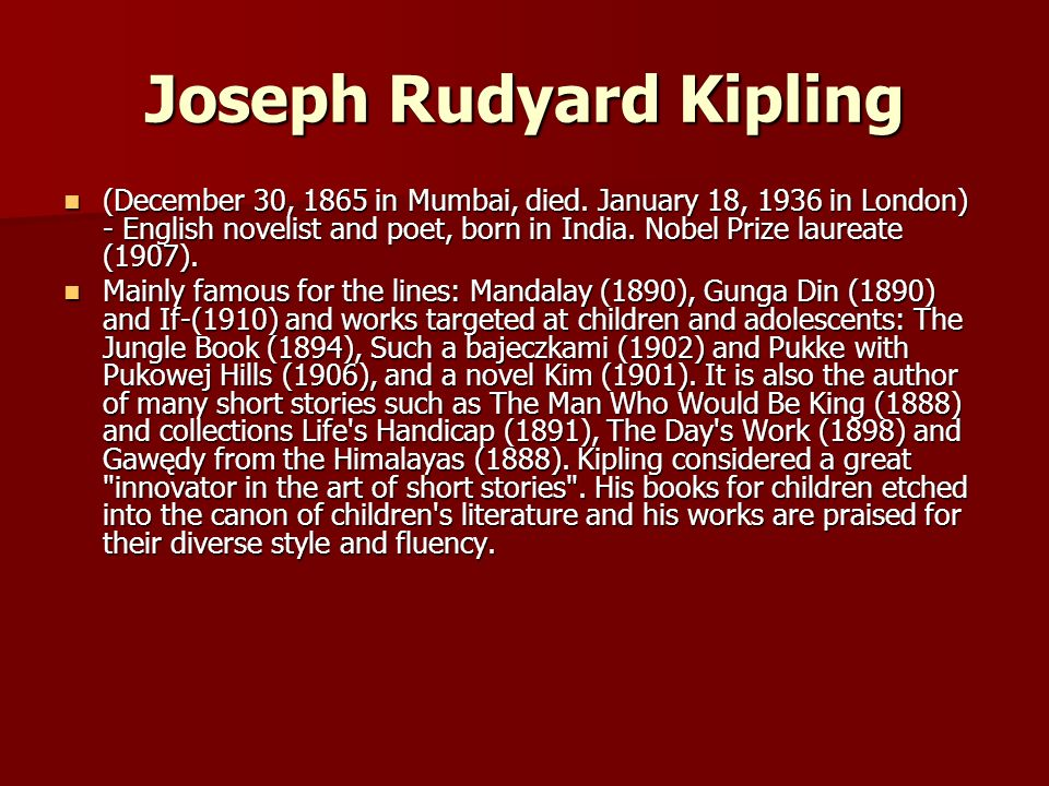 Joseph Rudyard Kipling (December 30, 1865 in Mumbai, died.