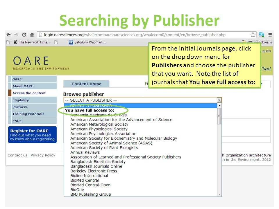 Searching by Publisher From the initial Journals page, click on the drop down menu for Publishers and choose the publisher that you want. Note the lis